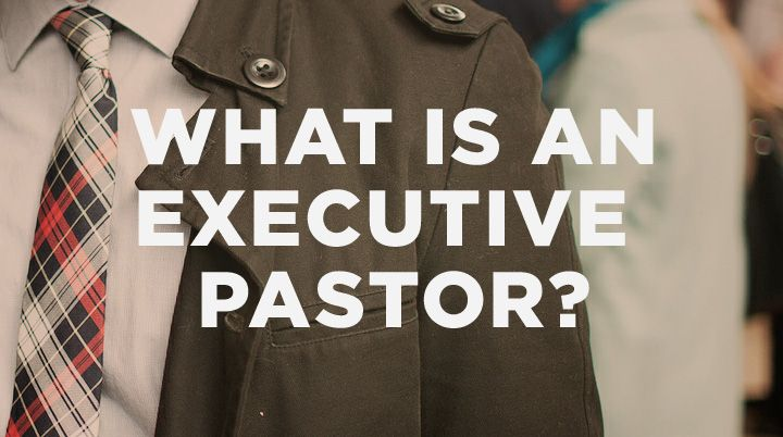 What Is an Executive Pastor? | The Resurgence | inSpire | Pastor