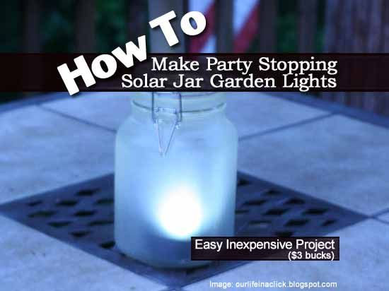 How to make party stopping solar jar garden lights solar jar and how to make party stopping solar jar garden lights workwithnaturefo