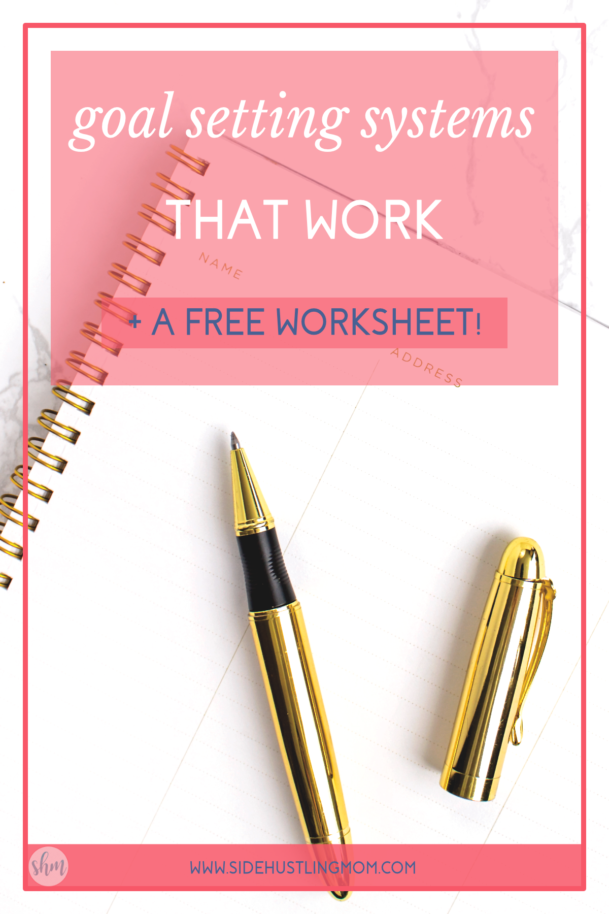 Goal Setting Systems That Work Amp Free Worksheet With