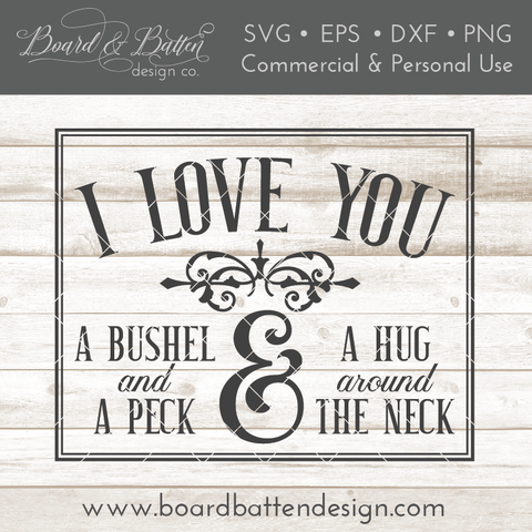 Download I Love You A Bushel And A Peck SVG File   My love, Welcome ...