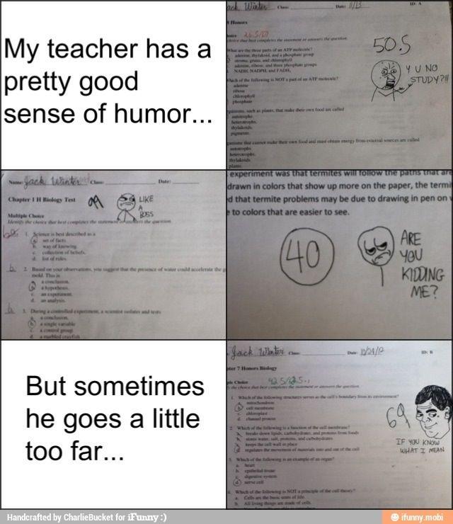I have a teacher like this jk!