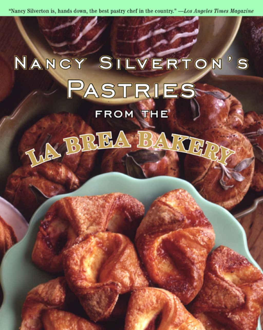 Nancy Silverton S Pastries From The La Brea Bakery Ebook Products In 2019 Baking Pastry Bakery Almond Muffins