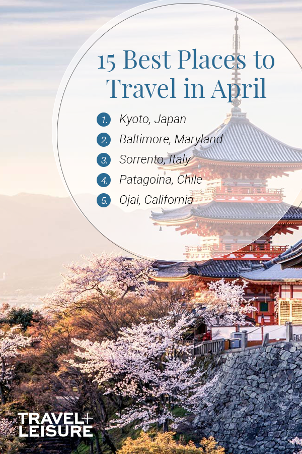 The Best Places To Travel In April Bucket List Destinations Best