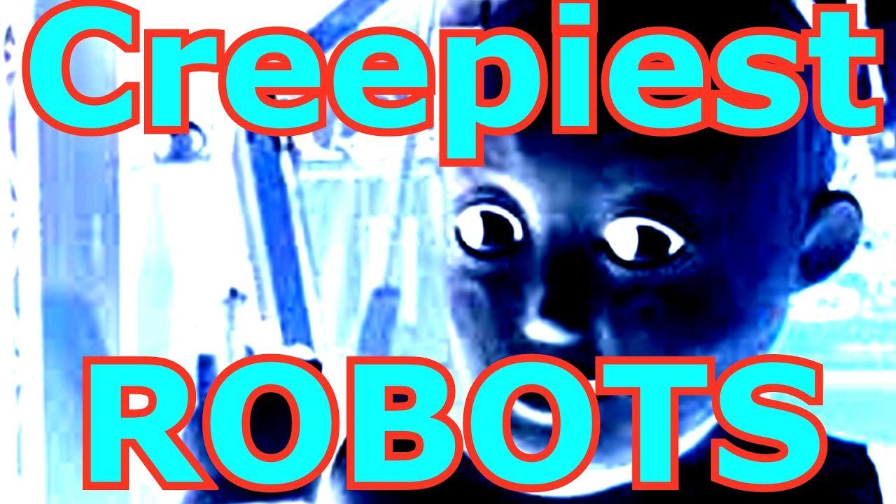 5 Creepiest Robots Of The Internet Creepy Robot Neon Signs