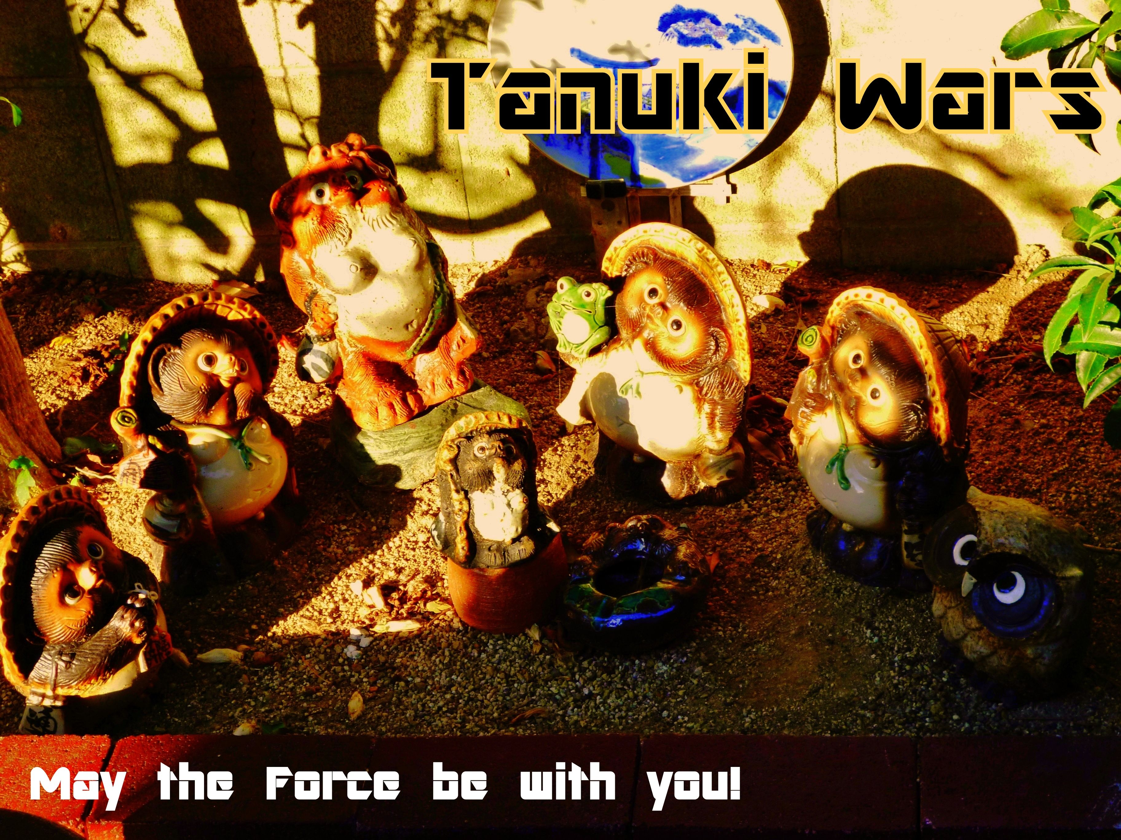 """TANUKI WARS """"May the Force be with you!"""""""