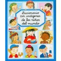Diccionario por imagenes de los ninos del mundo/ Picture Dictionary of the Children of the World (Diccionario Por Imagenes/ Picture Dictionary) (Spanish Edition) by Emilie Beaumont