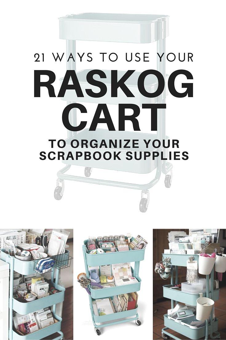 Scrapbook room storage ideas - 21 Ways To Use Your Raskog Cart To Organize Your Scrapbook Supplies Craft Room Storagecraft Organizationorganizing Ideasstorage