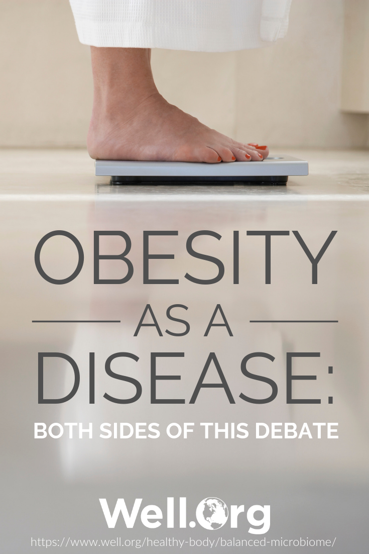 Is Obesity A Disease Or Not What You Need To Know Well Org Obesity Medical Problems Women Problems