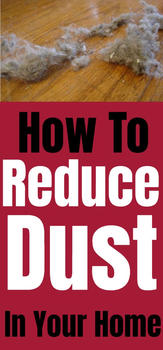How To Reduce Dust In Your Home Cleaning Hacks Household