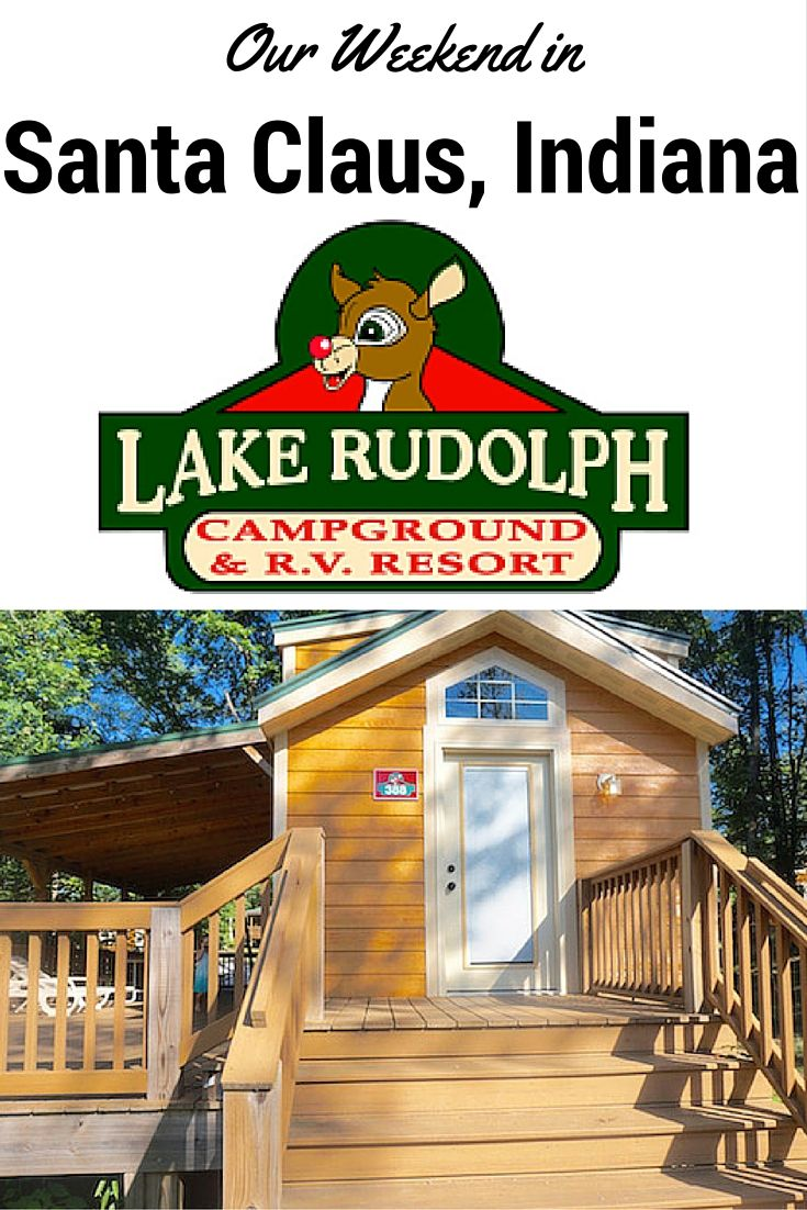 Our Stay At Lake Rudolph Campground Rv Resort Santa Claus Indiana Lakerudolph Mom And More Lake Rudolph Holiday World Indiana Santa Claus Indiana