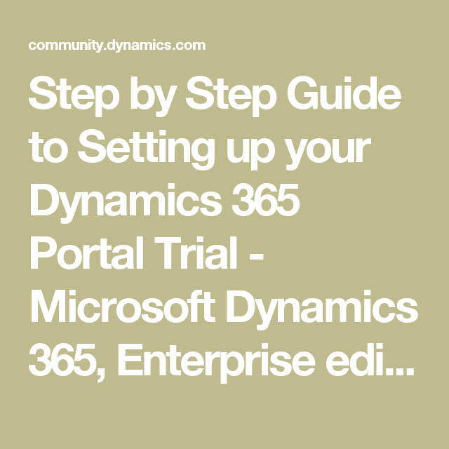 Step by Step Guide to Setting up your Dynamics 365 Portal