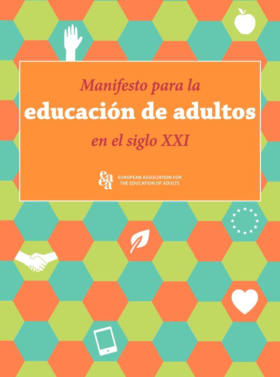Pdf Manifiesto Para La Educación De Adultos En El Siglo 21 Edumorfosis It Educacion Adultos Educacion Siglo 21