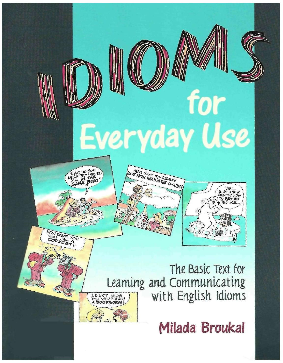 Idioms For Everyday Use English Idioms Idioms English Grammar Worksheets