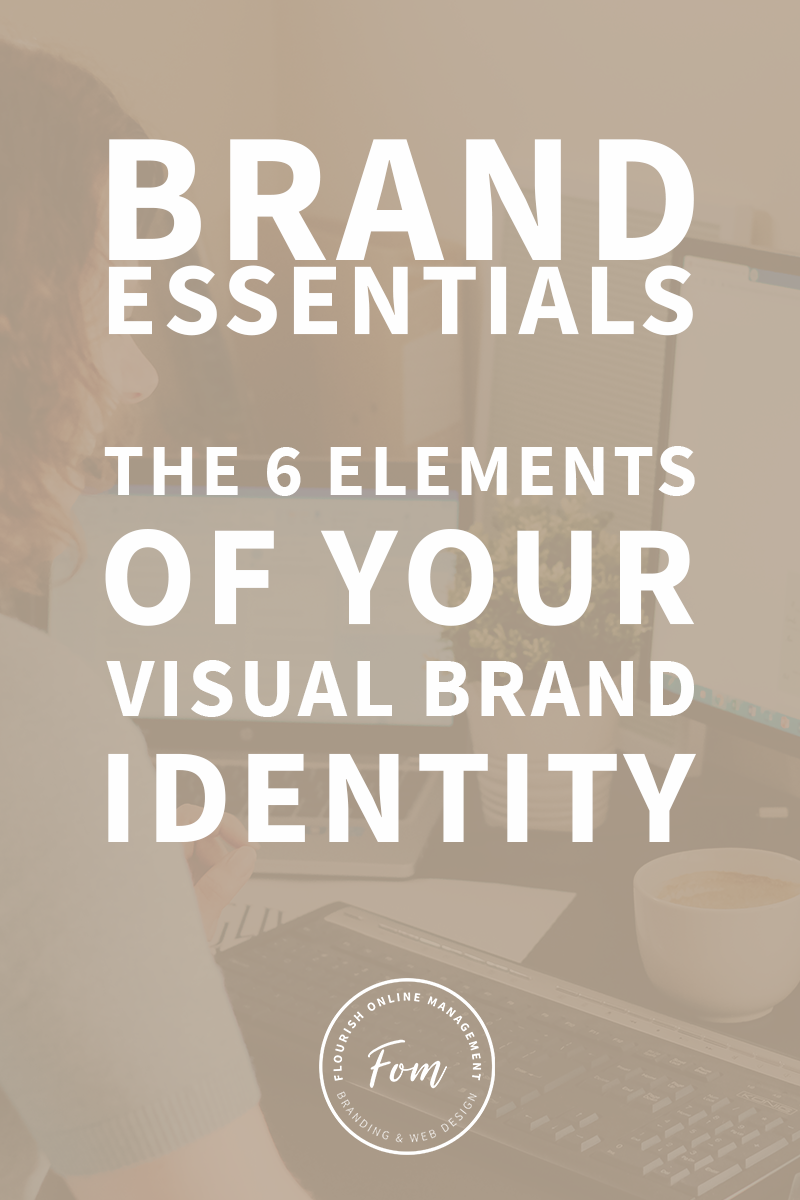 Brand Essentials 6 Elements Of Your Visual Brand Identity In 2020 With Images Blog Branding Modern Branding Design Brand Identity