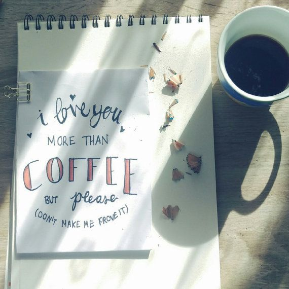 Planner or Journal Printable https://www.etsy.com/de/listing/250949441/i-love-you-more-than-coffee-printable