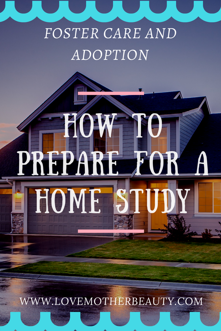 Home Study How to Prepare for a Foster Care or Adoption