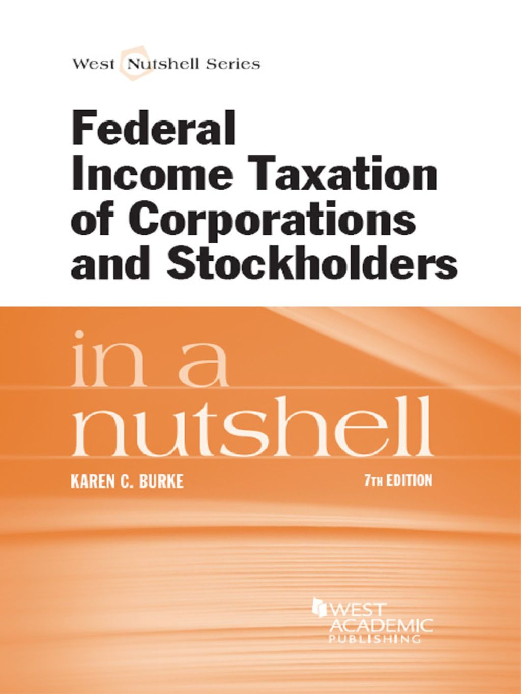 Burke S Federal Income Taxation Of Corporations And Stockholders