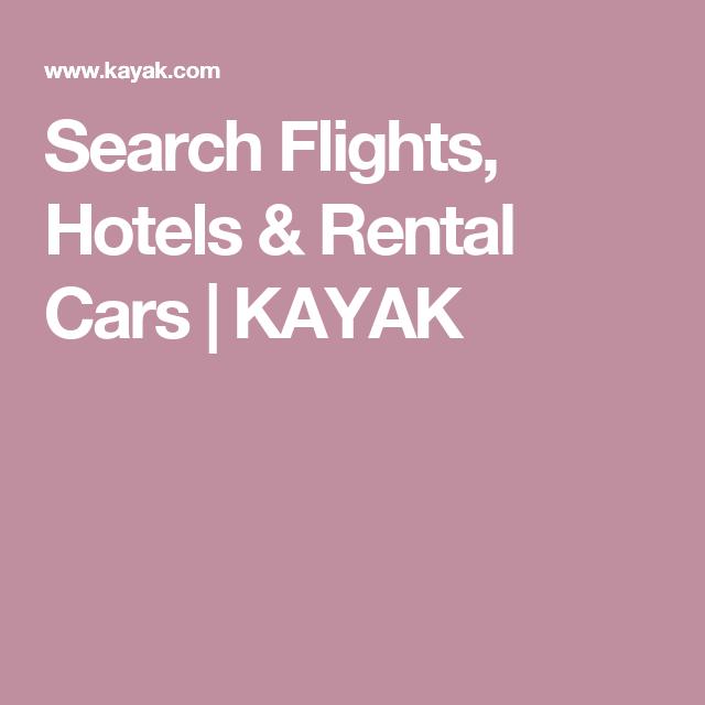 Search Flights Hotels Rental Cars Kayak Car Rental Kayaking Car Hire