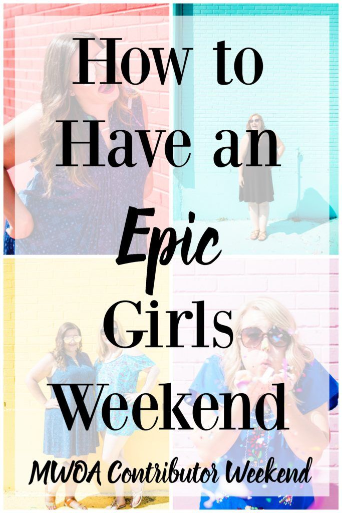 How To Have An Epic Girls Weekend Houston Mommy And Lifestyle Blogger Moms Without Answers Girls Weekend Activities For Girls Weekend