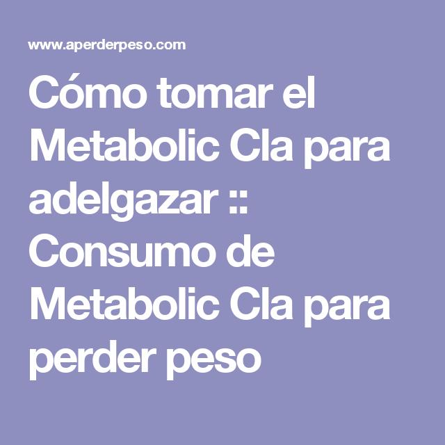 metabolic cla para adelgazar