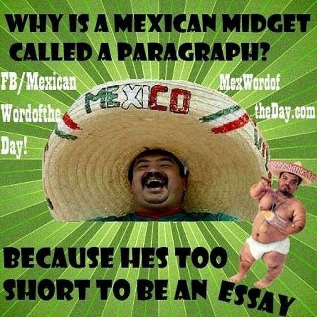 A Mexican midget is a paragraph? Mexican words, Mexican