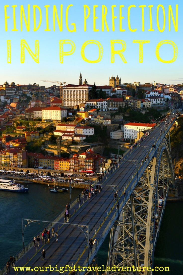 Finding Perfection in Porto, Portugal | Our Big Fat Travel Adventure