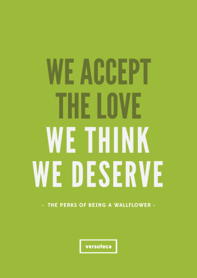 We Accept The Love We Think We Deserve Frase Do Filme The Perks Of