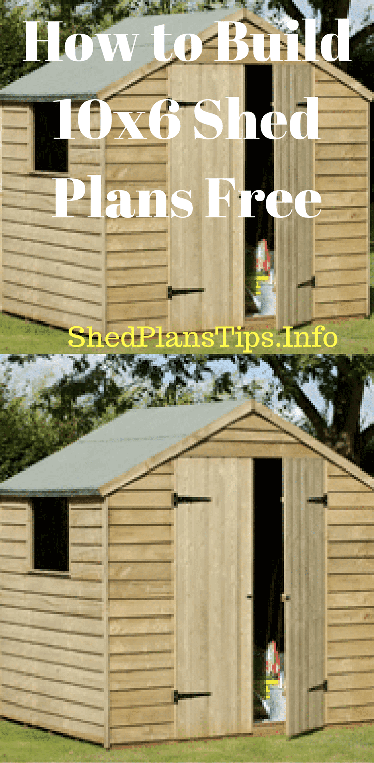 How To Build 10x6 Shed Plans Free Download Shed Plans Shed Plans Shed House Plans 10x6 Shed