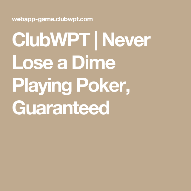 Never lose a dime playing poker super hot play free