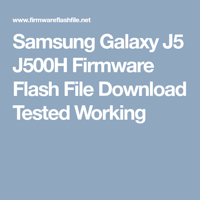 Samsung Galaxy J5 J500h Firmware Flash File Download Tested Working