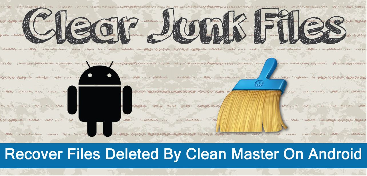 How To Recover Data Deleted By Cleanmaster On Android 1