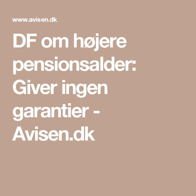 DF om højere pensionsalder: Giver ingen garantier - Avisen.dk