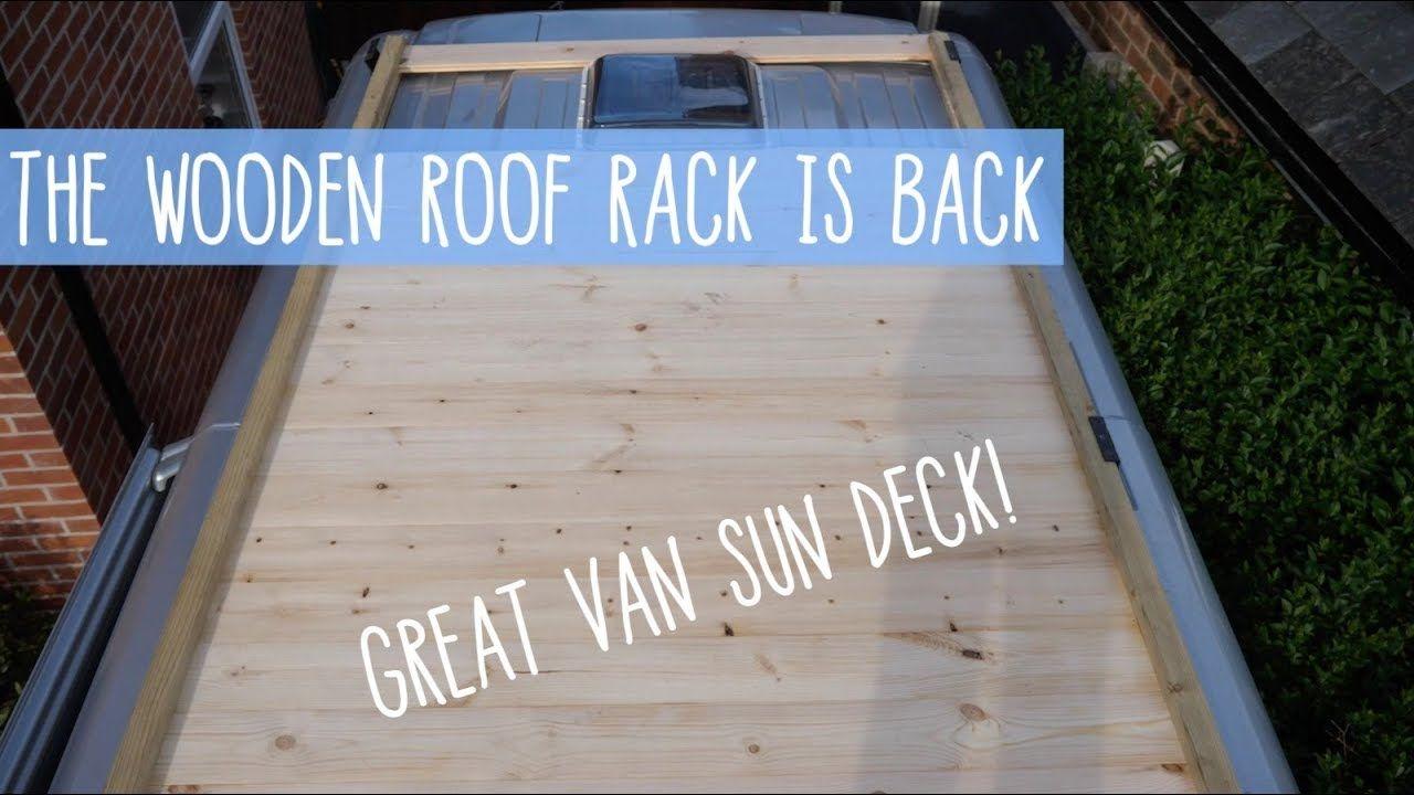 Bringing Back Wood Roof Rack Camper Van Roof Deck Roof Rack Van Conversion Roof Car Roof Racks