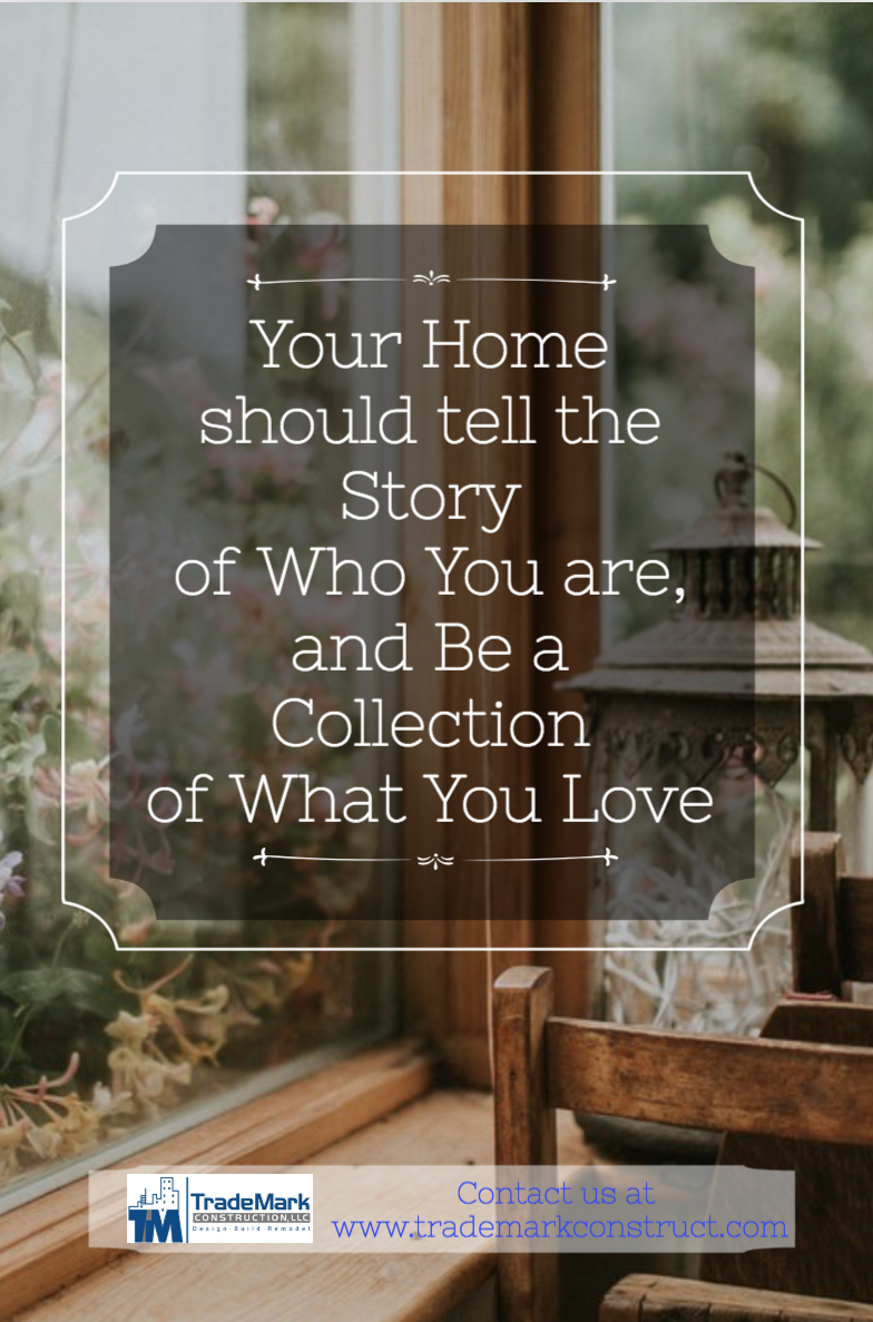 Your Home should tell the Story of Who You are, and Be a ...