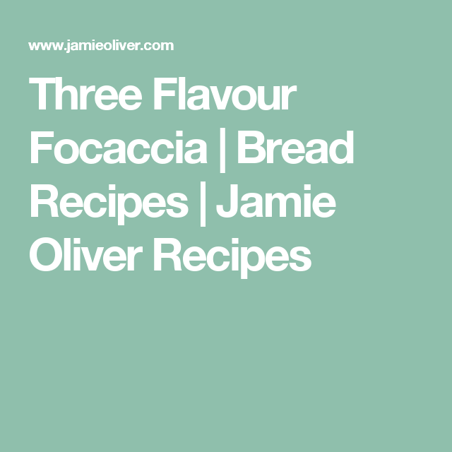 Three Flavour Focaccia | Bread Recipes | Jamie Oliver Recipes
