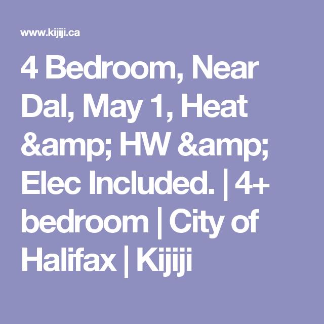 4 Bedroom, Near Dal, May 1, Heat & HW & Elec Included. | 4+ bedroom | City of Halifax | Kijiji