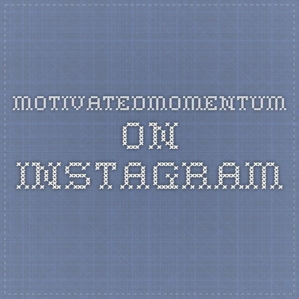 Follow motivatedmomentum on Instagram