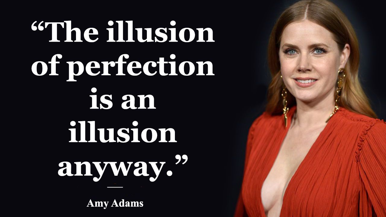 Amy Adams Quotes Celebration Quotes Likeable Quotes Quotes