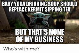 Baby Yoda Memes Drinking Tea Bing Images Yoda Yoda Meme Sipping Tea
