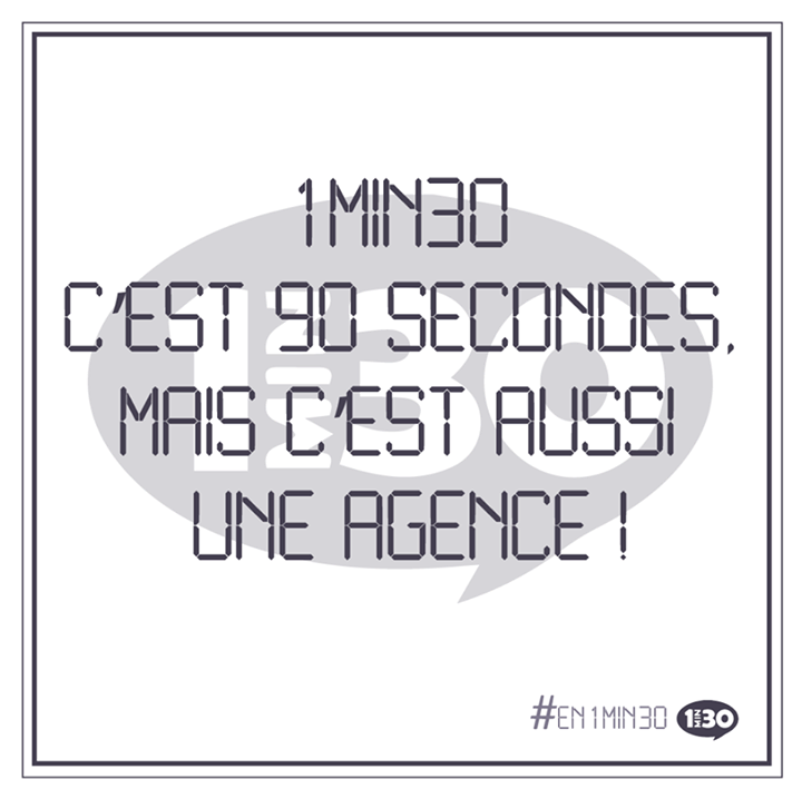 1min30 c'est 90 secondes, mais c'est aussi une agence ! #En1min30