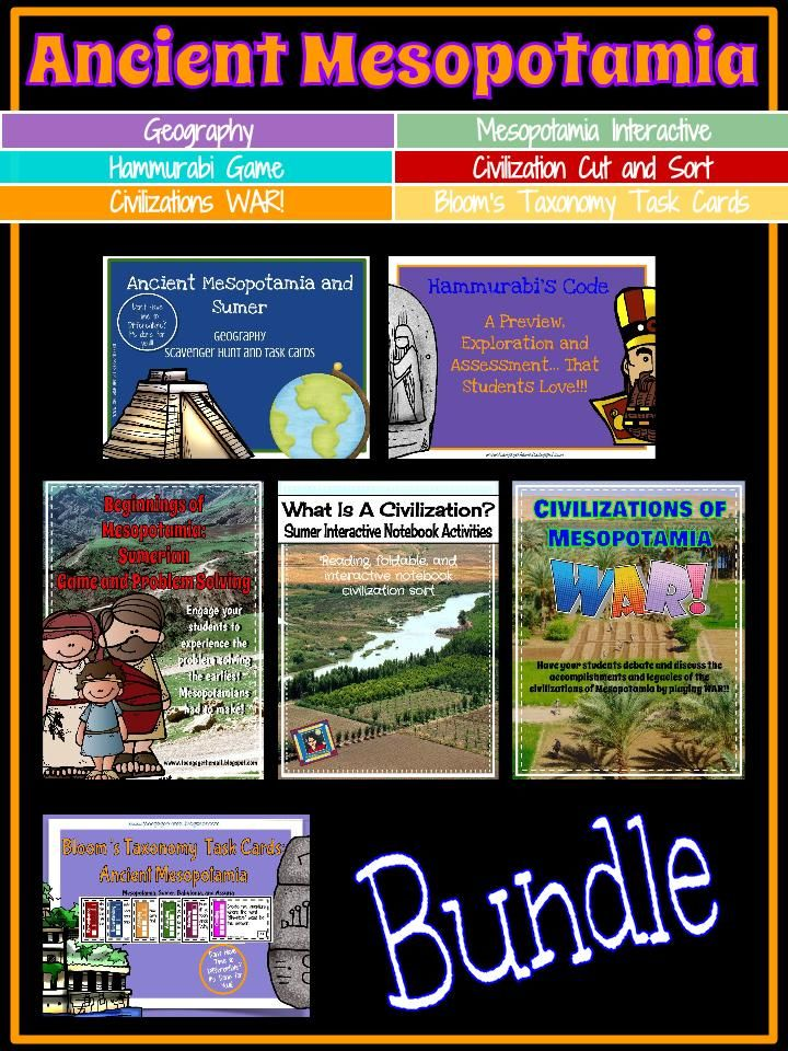 Hammurabi's Code: Launch, Explore, and Assessment the Kids Will Love! Ancient Mesopotamia and Sumer Geography Scavenger Hunt and Task Cards What is a Civilization? Sumerian / Mesopotamian Interactive Notebook Activities Ancient Mesopotamia Bloom's Taxonomy Cards - Sumer, Babylonia, & Assyria Beginnings of Mesopotamia: Sumerian Game and Problems Solving