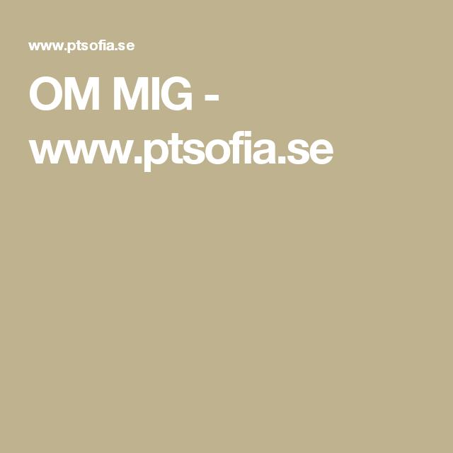 OM MIG - www.ptsofia.se