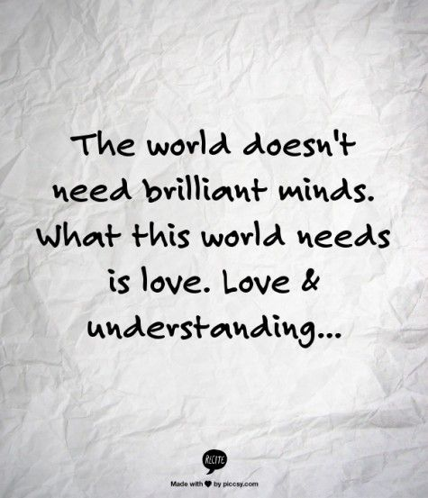love and understanding...