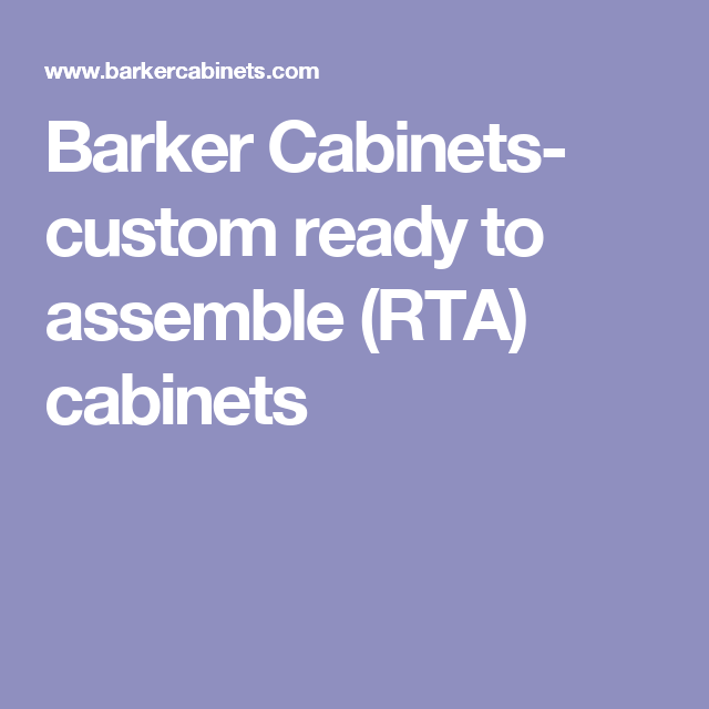 Wonderful Barker Cabinets  Custom Ready To Assemble (RTA) Cabinets