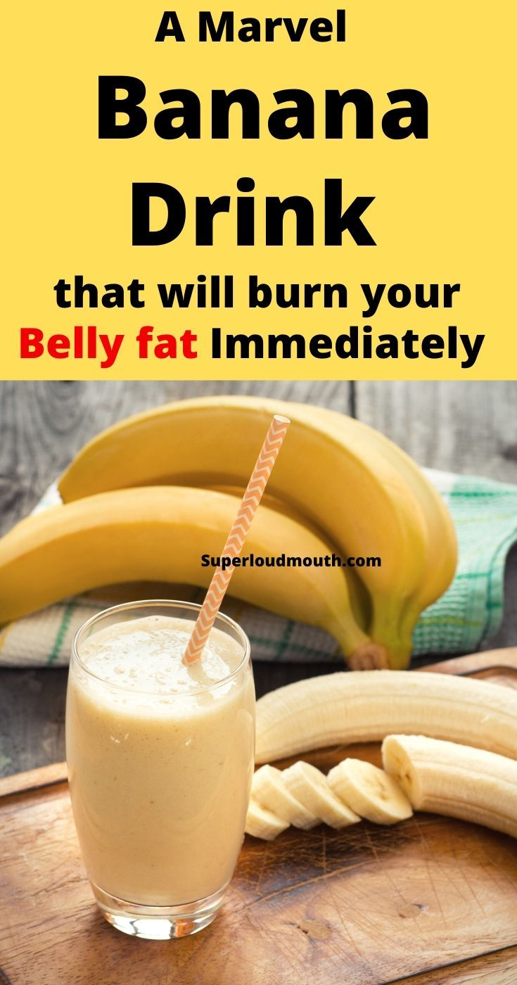 A Marvel Banana Drink that will burn your Belly fat Immediately