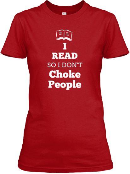 New! I Read So I Don't Choke People Tee