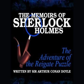 The Memoirs Of Sherlock Holmes – The Adventure Of The Reiga…