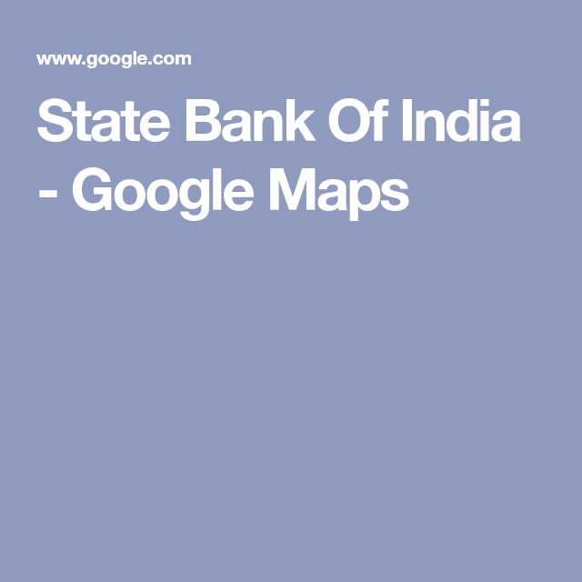 State Bank Of India Google Maps Bank Of India Google Maps Map