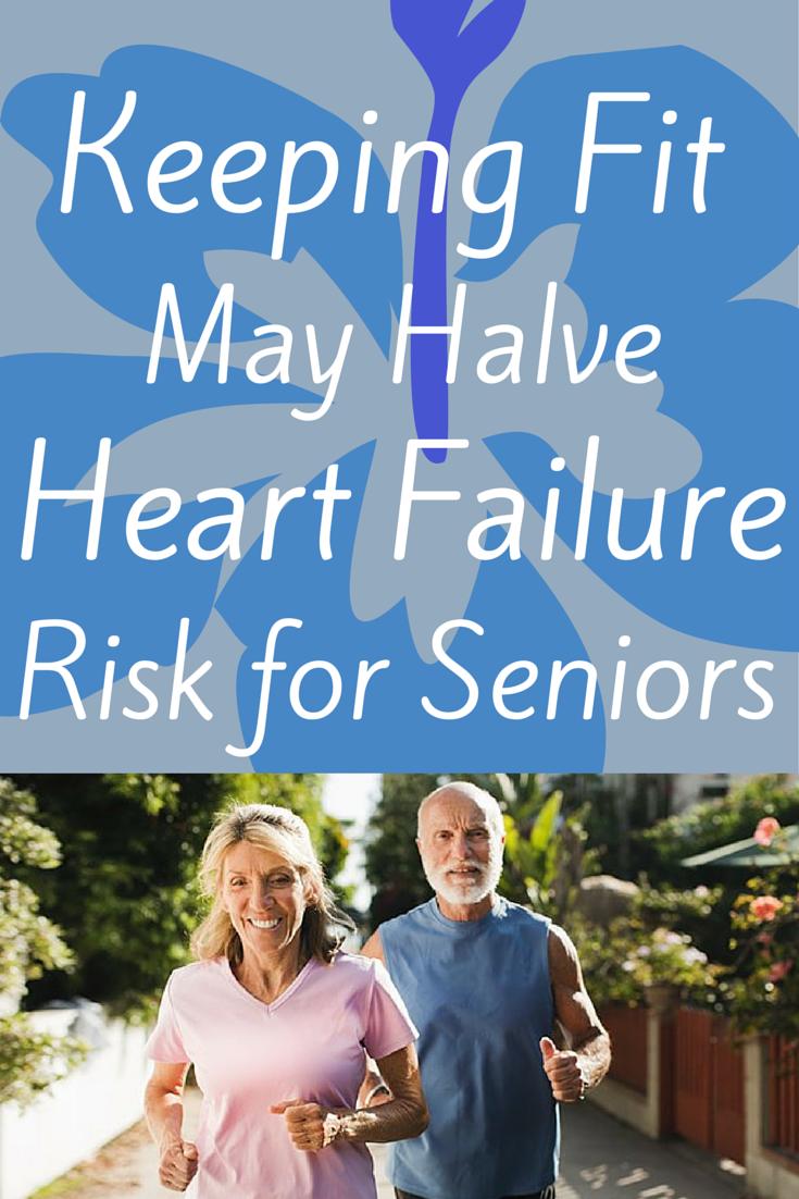 Keeping Fit May Halve Seniors Heart Failure Risk