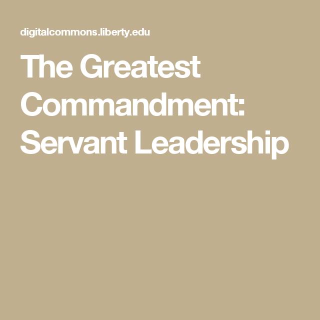 The Greatest Commandment: Servant Leadership